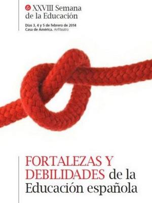 Fortalezas y debilidades de la educación española | XXVIII Semana de la Educación | Fundación Santillana