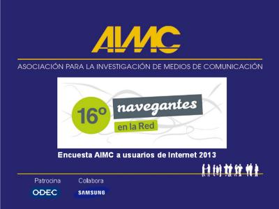 16ª Navegantes en la Red | Encuesta AIMC  a usuarios de Internet 2013