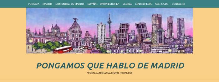 Cabecera de 'Pongamos que Hablo de Madrid' | Revista Alternativa Digital Madrileña