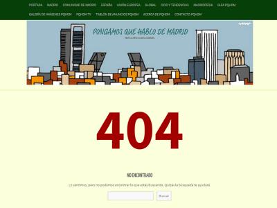 Código 404 -No encontrado- en el sitio web pongamosquehablodemadridpuntocom