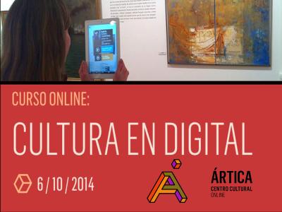 Cultura en digital. Estrategia 2.0, identidad digital y entornos móviles para la gestión cultural | Curso en línea de Ártica Centro Cultural Online  | 06-10-2014