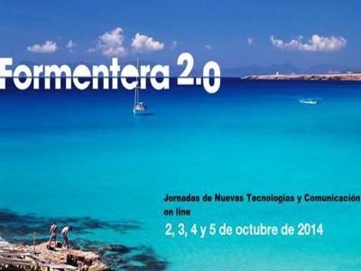 Formentera 2.0 | Jornadas de Nuevas Tecnologías y Comunicación online | Del 2 al 5 de octubre de 2014