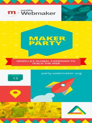 Maker Party | Campaña global de Mozilla para enseñar la Web | Del 15 de julio al 15 de septiembre de 2014
